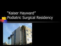 "PPT - ""Kaiser Hayward"" Podiatric Surgical Residency PowerPoint Presentation  - ID:277152"