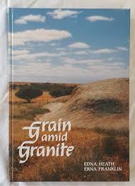 Grain Amid Granite by Erna Franklin and Edna Heath – Morgan's Rare Books