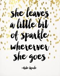 """Kate Spade Quotes Magnificent She Leaves A Little Bit Of Sparkle Wherever She Goes"""" Five Women"""