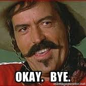 Butthurt Well, Bye - Curly Bill Well Bye | Meme Generator via Relatably.com