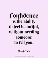 Beautiful Heartfelt Quotes Best Of Confidence Is The Ability To Feel Beautiful Heartfelt Quotes