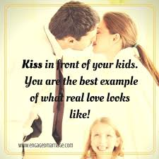 Kids Love Quotes Beauteous Love Quotes Kiss In Front Of Your Kids You Are The Best Example