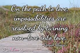On The Path To Love Impossibilities Are Resolved By Turning Non Custom Path Quotes