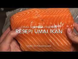 Kuah asam kepala ikan 71. Resepi Umai Ikan Salmon Dimakan Dengan Sagu Mukah Youtube