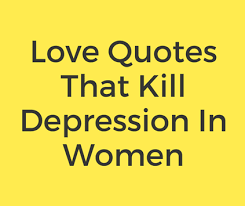 Forget Love Quotes Beauteous Love Quotes That Kill Depression In Women Forget Your Past Messages