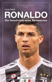 Ronaldo: Die Geschichte eines Besessenen : Caioli, Luca, Montz, Markus:  Amazon.de: Bücher