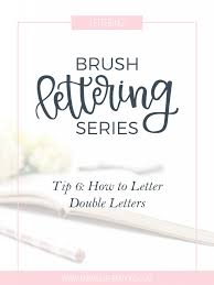 how to hand letter brush lettering series tip 6 how to letter double letters