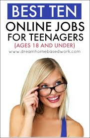 best ideas about online jobs for teens teen jobs best 10 online jobs for teenagers 18 and under workfromhome teens