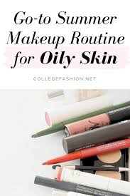 summer makeup routine for oily skin