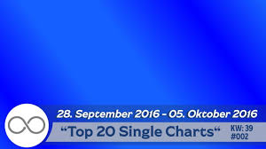 German Top 20 Singles Chart From 28 September 2016 05 October 2016