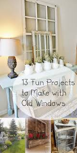 reuse old windows diy window projects diy projects diy home decor things