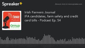 ifa candidates farm safety and credit card bills podcast ep 54 irish farmers journal
