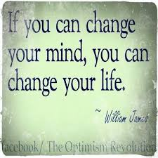 Wise Quotes About Change Awesome If You Can Change Your Mind You Can Change Your Life William
