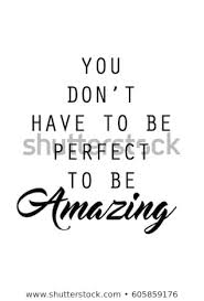 You Dont Have Be Perfect Be Stock Vector Royalty Free 40 Magnificent You Are Amazing Quotes