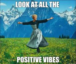 LOOK AT ALL THE POSITIVE VIBES - Look at all the - quickmeme via Relatably.com