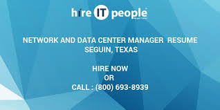 Data Center Manager Resumes Network And Data Center Manager Resume Seguin Texas Hire It