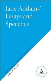 jane addams s essays and speeches on peace jane addams  jane addams s essays and speeches on peace
