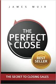 Amazon Book Charts Sales Uk The Perfect Close The Secret To Closing Sales The Best