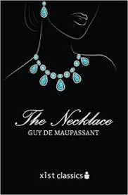 essay on the necklace by guy de maupassant summary of the necklace and author guy de maupassant s information the necklace teacher s guide