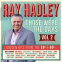 Ray Hadley: Those Were the Days, Vol. 2