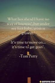 It Time To Move On Quotes Its Time To Move On And Get Going QuotePix Quotes Pictures 24