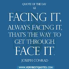 Motivational Quote Of The Day: Face it! - Inspirational Quotes ... via Relatably.com