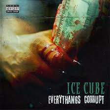 <b>Ice Cube Everythang's</b> Corrupt