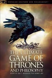 best game of thrones analysis ideas family the ultimate game of thrones and philosophy treats fans to dozens of new essays by experts