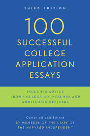 successful college application essays updated third edition 100 successful college application essays updated third edition