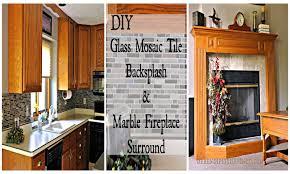 diy updates glass mosaic tile kitchen backsplash and marble tile fireplace surround