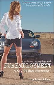 Amazon.com: FUnEMPLOYMENT: A.K.A. 'Jobbus Interruptus ...