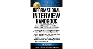 Good Questions To Ask In An Informational Interview Informational Interview Handbook Essential Strategies To