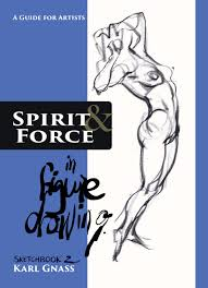 spirit and force in figure drawing karl gn michael zakian 9780975281215 amazon books