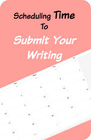 Scheduling Time To Submit Your Writing Beyond Your Blog
