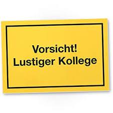 Vorsicht Lustiger Kollege Kunststoff Schild Mit Spruch Türschild