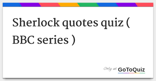 Quotes quiz Sherlock quotes quiz BBC series 72