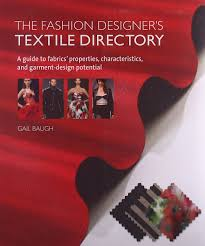 Directory Designer The Fashion Designers Textile Directory A Guide To Fabrics Properties Characteristics And Garment Design Potential