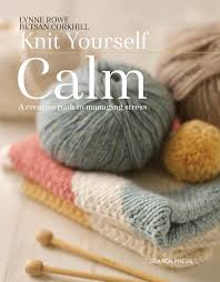 knit yourself calm a creative path to managing stress paperback june 19 2018