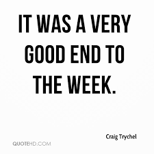 Week Quotes Best Craig Trychel Quotes QuoteHD