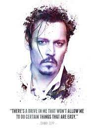 The Legendary Johnny Depp and his quote. ' Poster by Swav Cembrzynski |  Displate | Johnny depp quotes, Johnny depp wallpaper, Johnny depp
