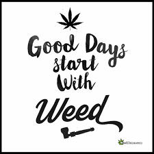 Good Morning Weed Quotes