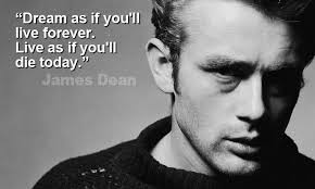 Dream As If You Ll Live Forever James Dean Quote Best Of Quote Pictures James Dean Dream As If You Will Live Forever