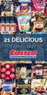 17 best ideas about costco shopping list costco 21 delicious things to buy at costco
