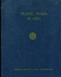 Plastic Design In Steel Plastic Design In Steel A Guide And Commentary American