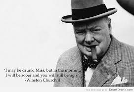Churchill Quotes Simple Winston Churchill Quote On Being Drunk Httpwwwdrunkdrank