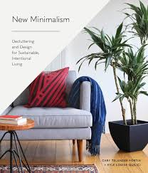 Minimalist Interior Design Books New Minimalism Decluttering And Design For Sustainable