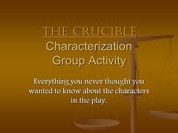 The Crucible Characterization Group Activity - ppt video online ...