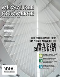 Milwaukee Commerce magazine - Winter 2018 edition by MMAC - issuu