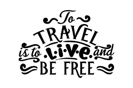 Easily convert your image to svg in one click with this free online image converter. To Travel Is To Live And Be Free Svg Cut File By Creative Fabrica Crafts Creative Fabrica