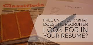 free resume review free cv check what does a recruiter wants to see in your resume